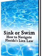 The Lien Zone Sink or Swim How to Navigate Florida's Lien Law Ebook