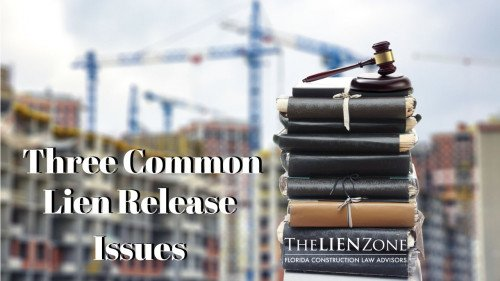 (post) Three Common Lien Release Issues
