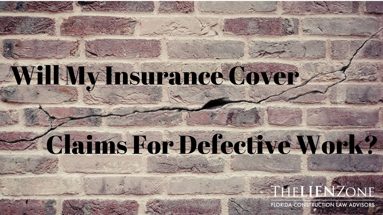 (post) Will my insurance cover claims for defective work?