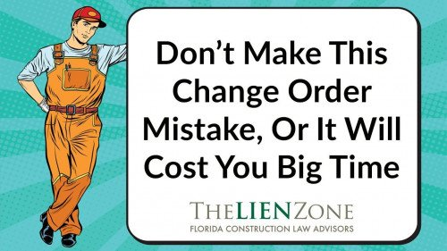 (post) Don't Make This Change Order Mistake, Or It Will Cost You Big Time