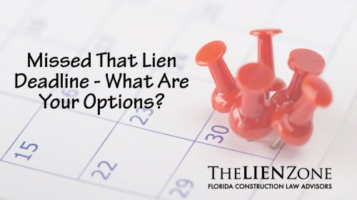 (post) Missed That Lien Deadline - What Are Your Options?