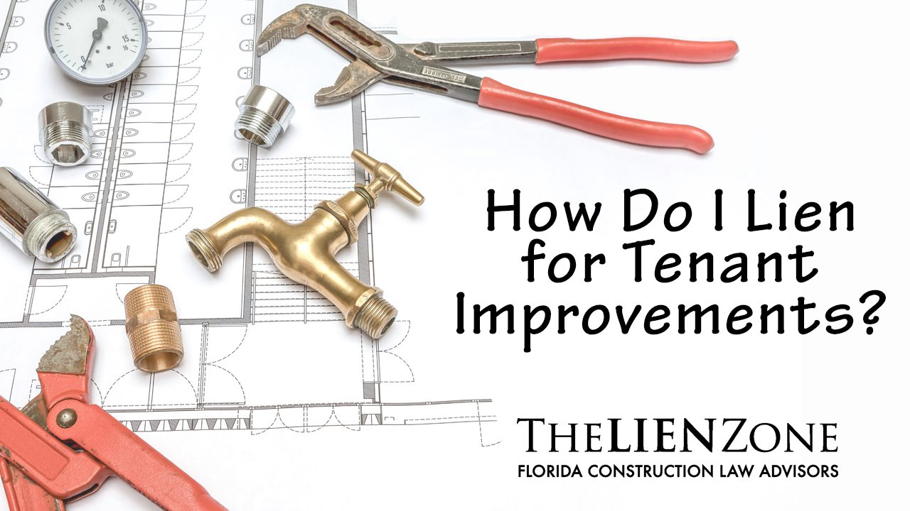 (post) How Do I Lien for Tenant Improvements?