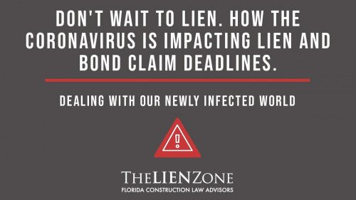 (post) Don't Wait to Lien  How the Coronavirus is Impacting Lien and Bond Claim Deadlines