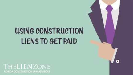 (post) Using Construction Liens to Get Paid