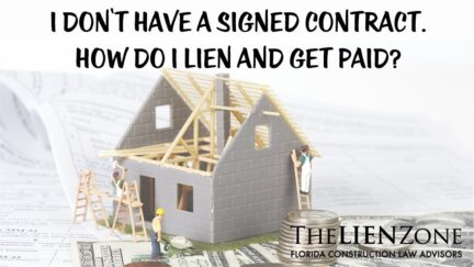 (post) I don't have a signed contract. How do I lien and get paid?