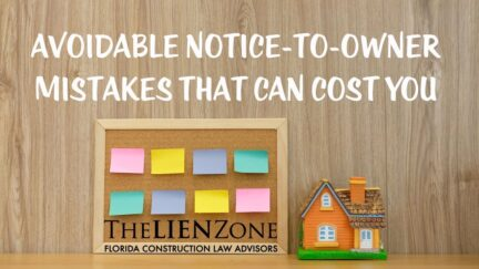 (post) Avoidable Notice-to-Owner Mistakes That Can Cost You